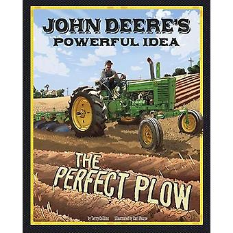 John Deere's Powerful Idea - The Perfect Plow by Terry Collins - Carl