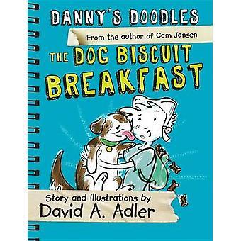 Danny's Doodles - The Dog Biscuit Breakfast by David A Adler - 9781492