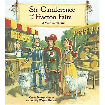 Sir Cumference and the Fracton Faire by Cindy Neuschwander - Wayne Ge