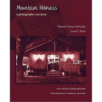 Mountain Holiness - A Photographic Narrative by Deborah Vansau McCaule