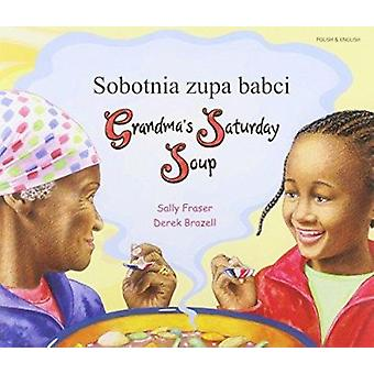 Grandma's Saturday Soup in Polish and English by Sally Fraser - Derek