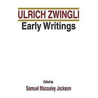 Ulrich Zwingli Early Writings by Zwingli & Ulrich