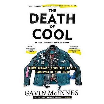 The Death of Cool - From Teenage Rebellion to the Hangover of Adulthoo