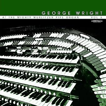George Wright - George Wright: Vol. 3-at the Mighty Wurlitzer Pipe Organ [CD] USA import