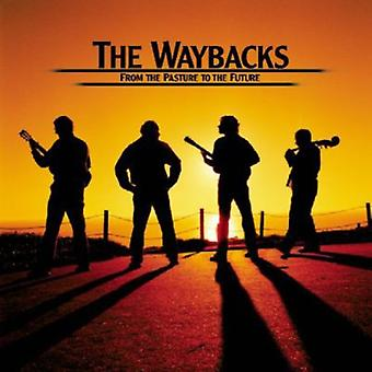 Waybacks - From the Pasture to the Future [CD] USA import