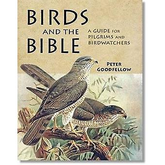 Birds of the Bible A Guide for Bible Readers and Birdwatchers par Peter Goodfellow