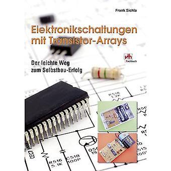 Der leichte Weg zum Selbstbau-Erfolg - Elektronikschaltungen mit Transistor-Arrays VTH Verlag