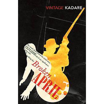 Broken April by Ismail Kadare - 9780099449874 Book