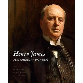 Henry James and American Painting by Colm Toibin - 9780271078526 Book