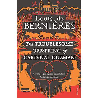 The Troublesome Offspring of Cardinal Guzman by Louis de Bernieres -