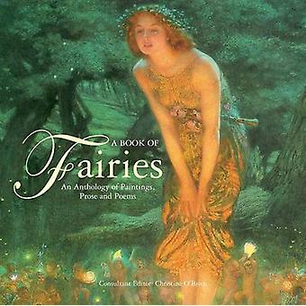 A Book Of Fairies - an Anthology of Paintings & Poetry - An Anthology o