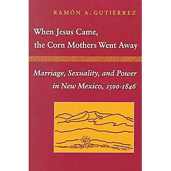 When Jesus Came - the Corn Mothers Went Away - Marriage - Sexuality -