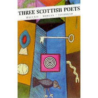 Three Scottish Poets (Main) by Norman MacCaig - Edwin Morgan - Liz Lo