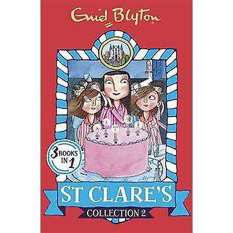 St Clare's Collection 2 - Books 4-6 by Enid Blyton - 9781444935356 Book