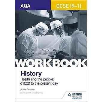 AQA GCSE (9-1) History Workbook - Health and the people - c1000 to the