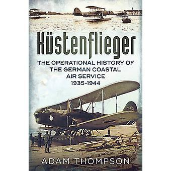 Kustenflieger - l'histoire de l'aéronavale allemande Servic