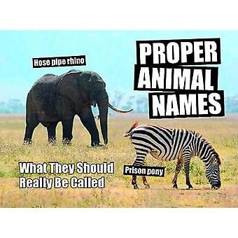 Les noms d'animaux - ce qu'ils devraient vraiment appeler par bonne Anim