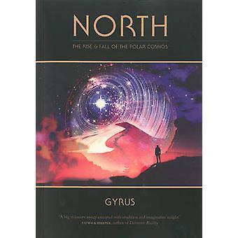 North - The Rise and Fall of the Polar Cosmos - 9781907222276 Book