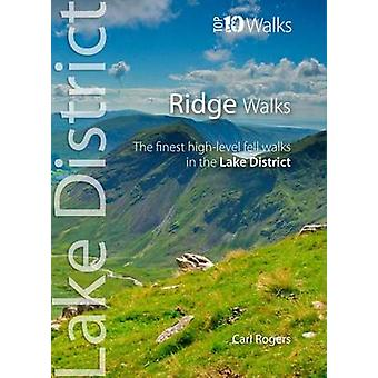 Ridge Walks - The Finest High-Level Walks in the Lake District by Carl