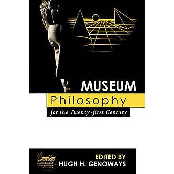 Museum Philosophy for the Twenty-First Century by Hugh H. Genoways -