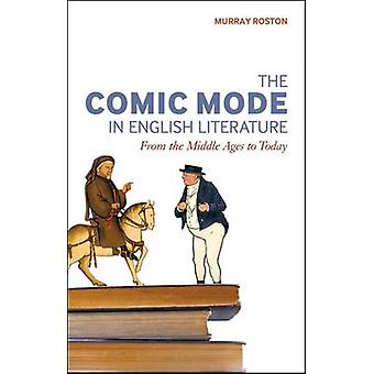 The Comic Mode in English Literature - From the Middle Ages to Today b