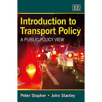 Introduction to Transport Policy - A Public Policy View by Peter R. St