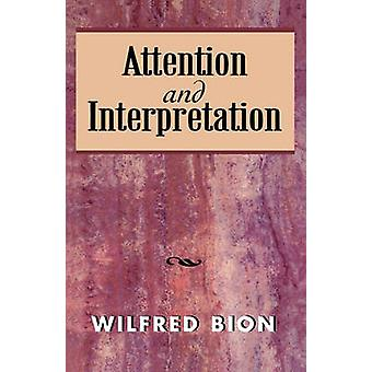 Attention and Interpretation by Wilfred R. Bion - 9781568217147 Book