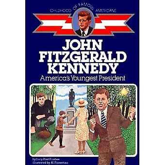 John F. Kennedy, America's Youngest President (The Childhood of famous Americans series)