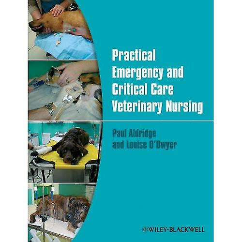 Practical Emergency and Critical voituree Veterinary Nursing
