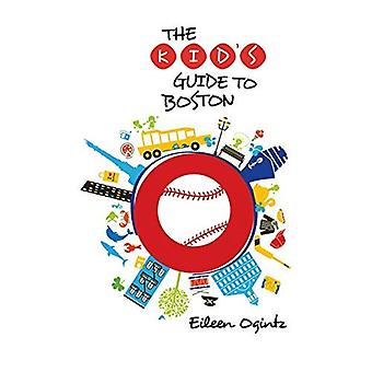 Kid's Guide to Boston (Kid's Guides Series)