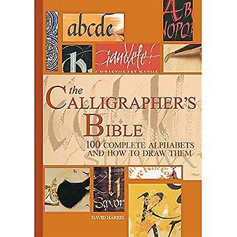 Den kalligraf Bibeln: 100 komplett alfabet och Hur Rita dem