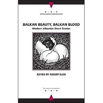 Los Balcanes belleza, sangre de los Balcanes: Moderno albanés cuentos