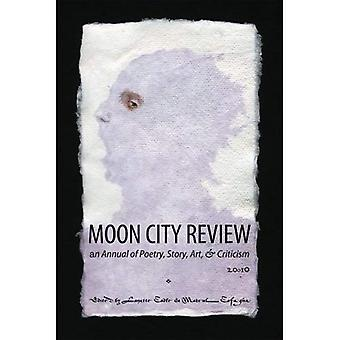 Moon City Review 2010: An Annual of Poetry, Story, Art, and Criticism