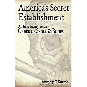 America's Secret Establishment: An Introduction to the Order of Skull and Bones
