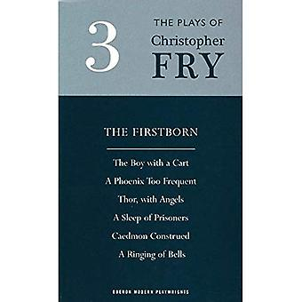 Plays Three: The Firstborn, The Boy with the Cart, A Phoenix Too Frequent, Thor, with Angels, A Sleep of Prisoners, &dou