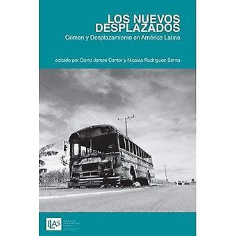 Los Nuevos Desplazados: Crimen y Desplazamiento en America Latina