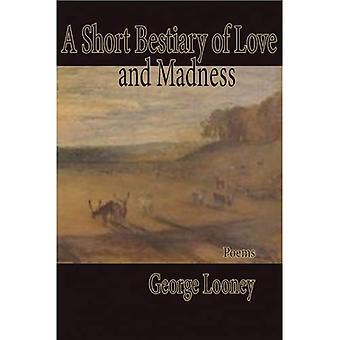 A Short Bestiary of Love and Madness