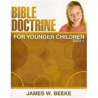 BIBLE DOCTRINE FOR YOUNGER CHILDREN  BOO
