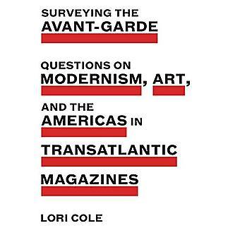 Vermessung der Avantgarde: Fragen zur Moderne, Kunst und Amerika im transatlantischen Zeitschriften (figurieren moderne)