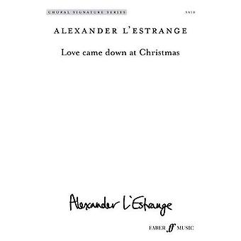 Love Came Down at Christmas (Choral Signature Series)