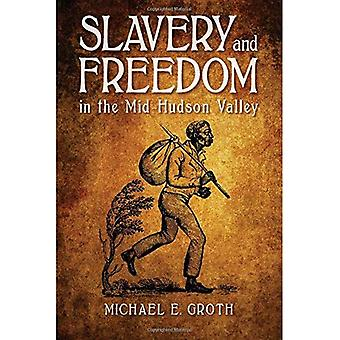 Slavery and Freedom in the� Mid-Hudson Valley (SUNY series, An American Region:� Studies in the Hudson Valley)