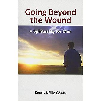 Going Beyond the Wound: A Spirituality for Men