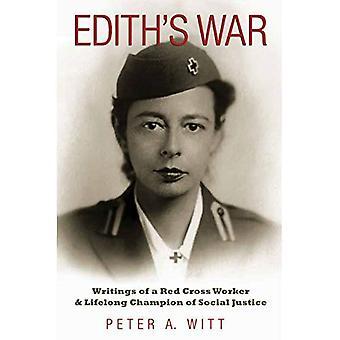 Ediths krig: en rödakors arbetare och livslångt mästare av Social rättvisa (Williams-Ford Texas A & M University militär historia serien) skrifter