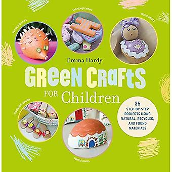 Green Crafts for Children: 35 Step-by-Step Projects Using Natural, Recycled and� Found Materials