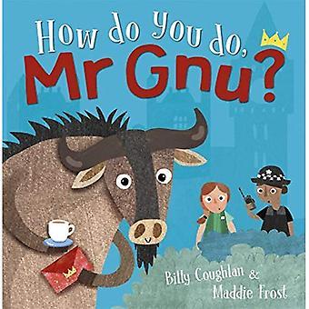 How do you do, Mr Gnu?