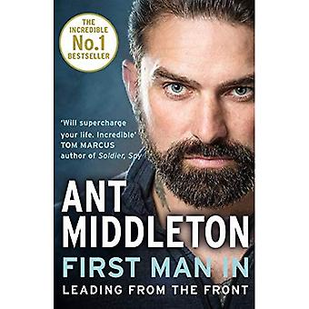 First Man In: Leading from� the Front