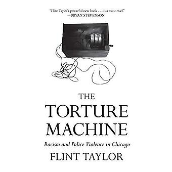The Torture Machine: Racism� and Police Violence in Chicago