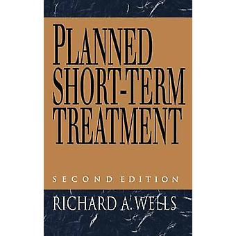 Planned ShortTerm Treatment by Wells & Richard A.