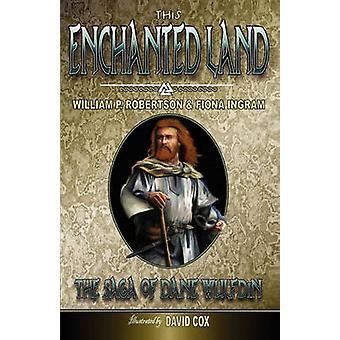 Cela Enchanted Land la Saga de Dane Wulfdin par Robertson & William P.