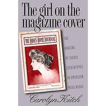 Kitch & キャロリンによってアメリカのマスメディアの視覚的ステレオタイプの起源の雑誌の表紙の女の子
